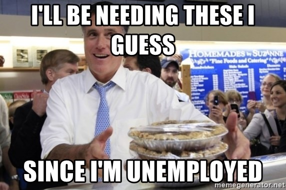 Romney with pies - i'll be needing these I guess since i'm unemployed