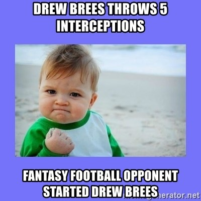 Baby fist - Drew Brees Throws 5 Interceptions Fantasy Football Opponent Started Drew Brees