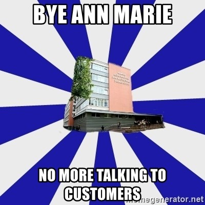 Tipichnuy MGLU - BYE ANN MARIE NO MORE TALKING TO CUSTOMERS