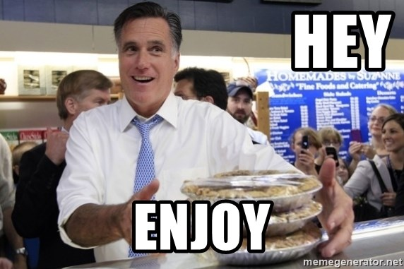 Romney with pies -                        HEY                                  ENJOY