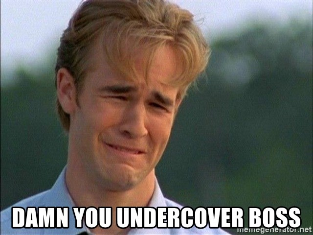 Damn You Undercover Boss Dawson Crying Meme Generator