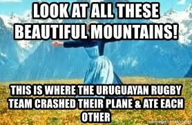 Look at all these - look at all these beautiful mountains!                 this is where the uruguayan rugby team crashed their plane & ate each other