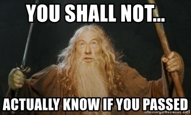 Gandalf - YOU SHALL NOT... ACTUALLY KNOW IF YOU PASSED