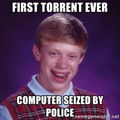 Bad Luck Brian - First torrent ever computer seized by police