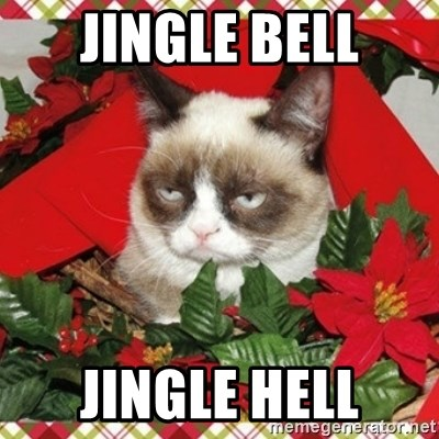 Grumpy Christmas Cat - jingle bell jingle hell