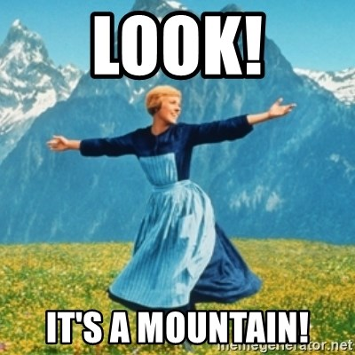 Sound Of Music Lady - LOOK! IT'S A MOUNTAIN!