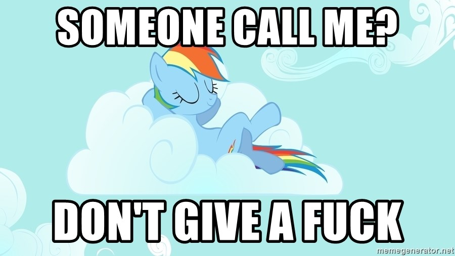 Rainbow Dash Cloud - SOmeone call me? DON'T GIVE A FUCK