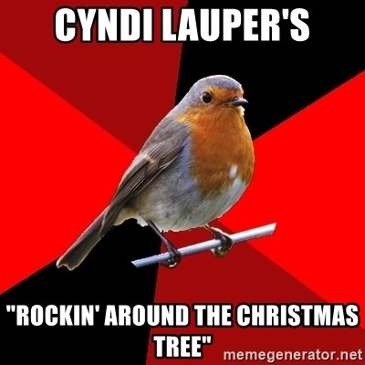 Cyndi Lauper S Rockin Around The Christmas Tree Retail Robin