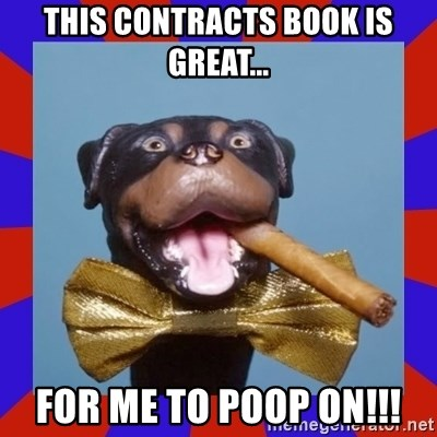 THIS CONTRACTS BOOK IS GREAT    FOR ME TO POOP ON