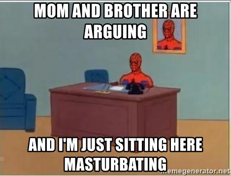 Spiderman Desk - Mom and brother are arguing and i'm just sitting here masturbating