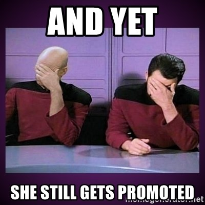 Double Facepalm - and yet she still gets promoted