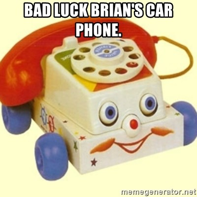 Sinister Phone - BAD LUCK BRIAN'S CAR PHONE.