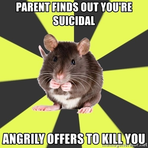 Survivor Rat - Parent finds out you're suicidal angrily offers to kill you
