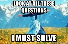 Look at all these - Look at all these questions i must solve