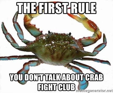 Boss Crab - THE FIRST RULE YOU DON'T TALK ABOUT CRAB FIGHT CLUB