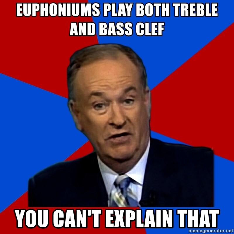 Bill O'Reilly Proves God - Euphoniums play both treble and bass clef you can't explain that