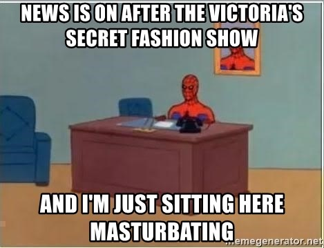 Spiderman Desk - news is on after the victoria's secret fashion show and i'm just sitting here masturbating