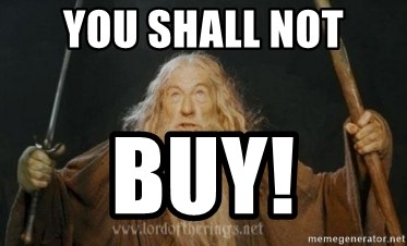 Gandalf - YOU SHALL NOT BUY!