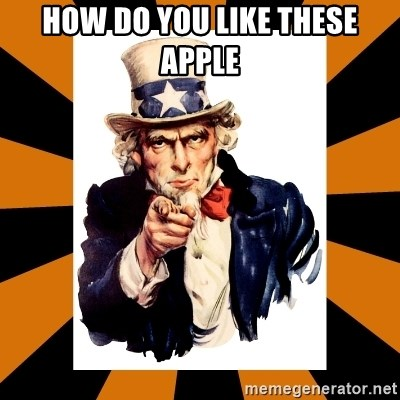 Uncle sam wants you! - How do you like these apple