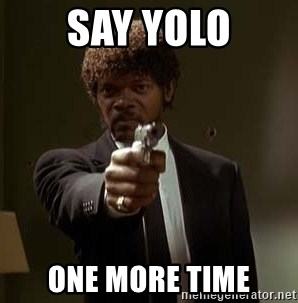Jules Pulp Fiction - Say YOLO ONE MORE TIME