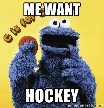 cookie monster  - Me Want Hockey