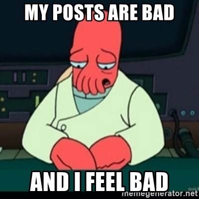 Sad Zoidberg - my posts are bad and i feel bad