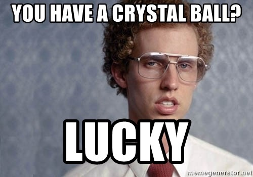 Napoleon Dynamite - You have a crystal ball? Lucky