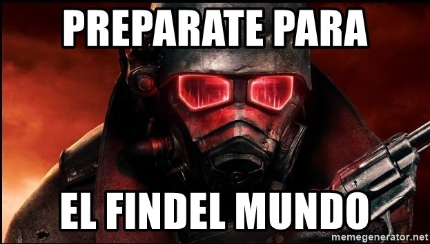 Fallout  - PREPARATE PARA  EL FINDEL MUNDO