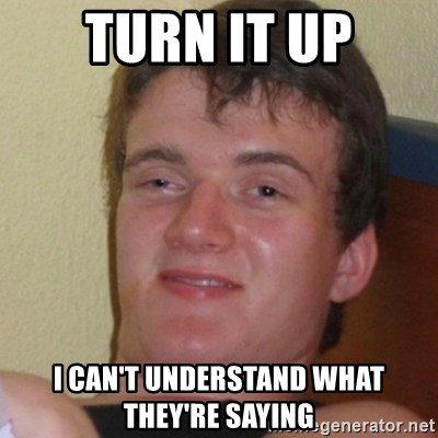 Stoner Stanley - Turn it up I can't understand what they're saying