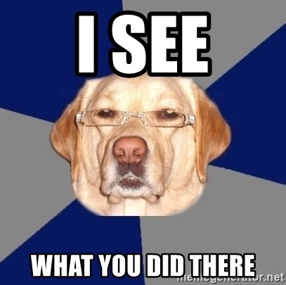 Racist Dawg - I SEE WHAT YOU DID THERE