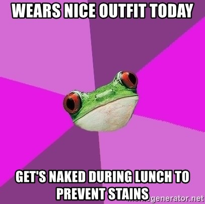 Foul Bachelorette Frog - Wears nice outfit today get's naked during lunch to prevent stains