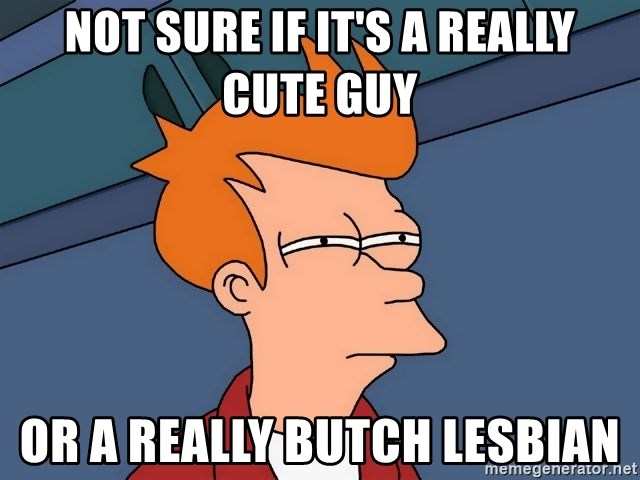 Futurama Fry - Not sure if it's a really cute guy or a really butch lesbian