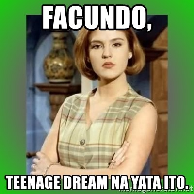 Donya Angelica - facundo, teenage dream na yata ito.