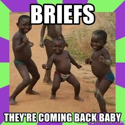 african kids dancing - briefs they're coming back baby