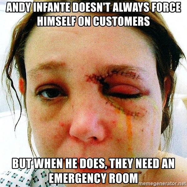 ANDY SANCHEZ - andy infante doesn't always force himself on customers but when he does, they need an emergency room