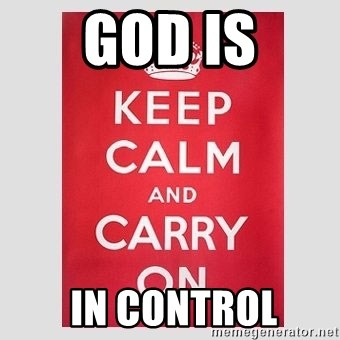 Keep Calm - God is  in control