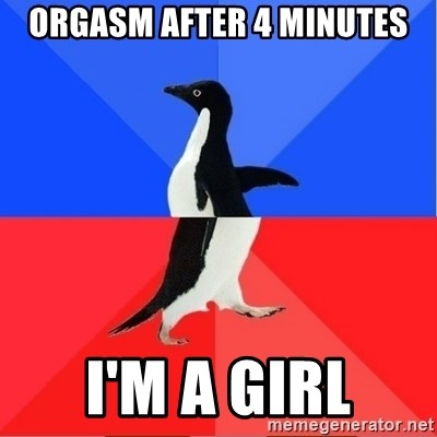 Socially Awkward to Awesome Penguin - orgasm after 4 minutes I'm a girl