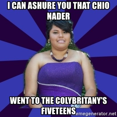 Colibritany xD - I CAN ASHURE YOU THAT CHIO NADER WENT TO THE COLYBRITANY'S FIVETEENS