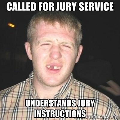 chav - called for jury service understands jury instructions