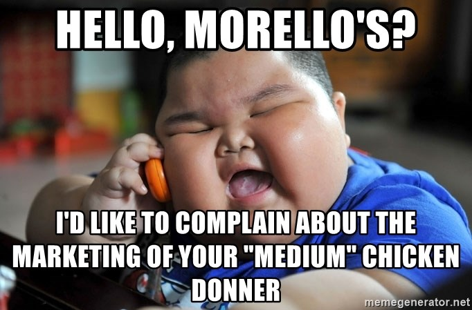 "Fat Asian Kid - hello, morello's? I'd like to complain about the marketing of your ""medium"" chicken donner"