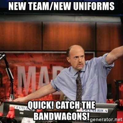 Jim Kramer Mad Money Karma - new team/new uniforms quick! catch the bandwagons!