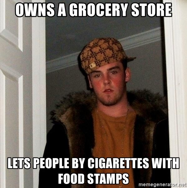 Scumbag Steve - Owns a Grocery Store Lets people by CIGARETTES with food stamps