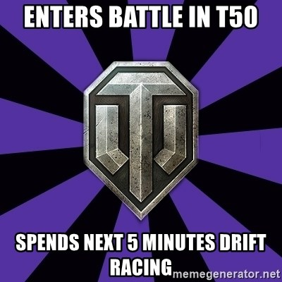 World of Tanks - enters battle in t50 spends next 5 minutes drift racing