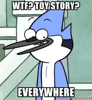 Wtf Toy Story Everywhere The Wtf Mordecai Meme Generator