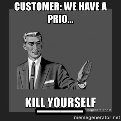 kill yourself guy - Customer: WE have a prIo... __