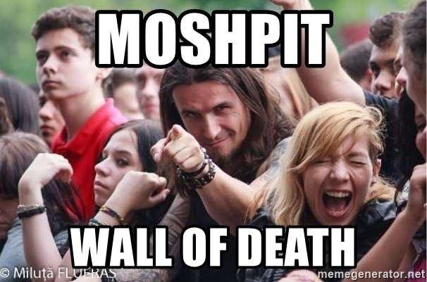 Ridiculously Photogenic Metalhead Guy - MOSHPIT WALL OF DEATH