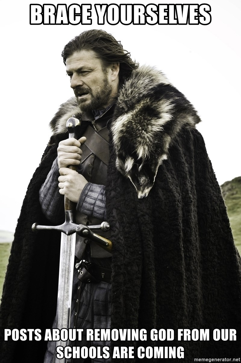 Sean Bean Game Of Thrones - Brace Yourselves posts about removing god from our schools are coming