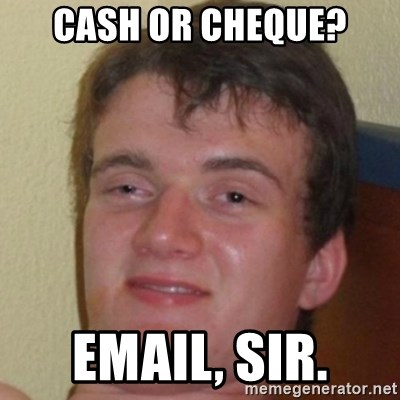 10guy - Cash or cheque? email, sir.