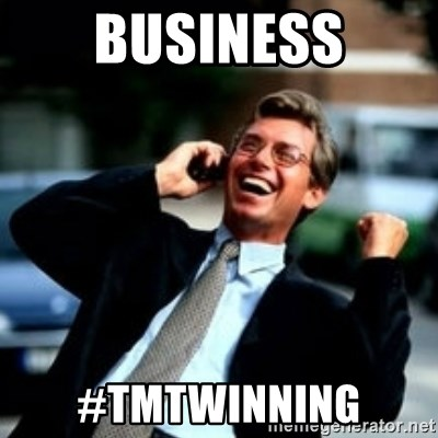 HaHa! Business! Guy! - business #TMTWInning