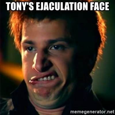 Jizzt in my pants - TONY'S EJACULATION FACE